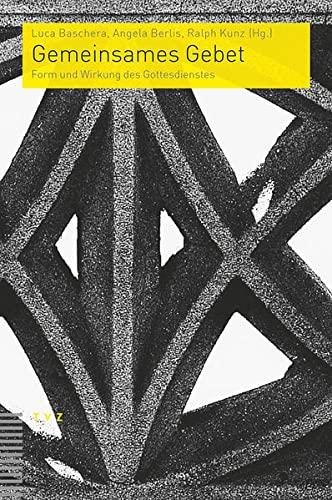 9783290177584: Gemeinsames Gebet: Form und Wirkung des Gottesdienstes (Praktische Theologie Im Reformierten Kontext)