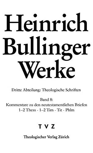 Werke Kommentar zu den neutestamentlichen Briefen / 1 2Thess - 1 2 Tim - Tit - Phlm: Heinrich ...