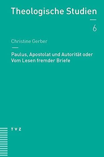 9783290178055: Paulus, Apostolat und Autorität oder Vom Lesen fremder Briefe (Theologische Studien) (German Edition)