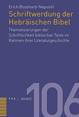 Schriftwerdung der Hebräischen Bibel: Erich Bosshard-Nepustil