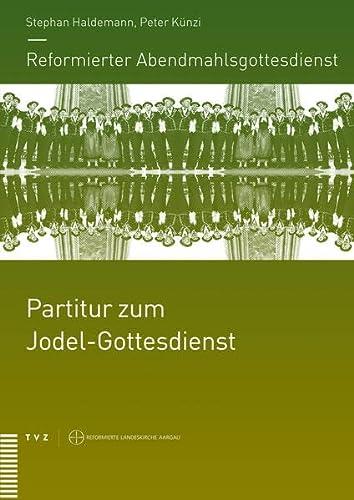 9783290178802: Reformierter Abendmahlsgottesdienst: Partitur zum Jodel-Gottesdienst: Für Jodelchor mit 4 bis 7 Stimmen