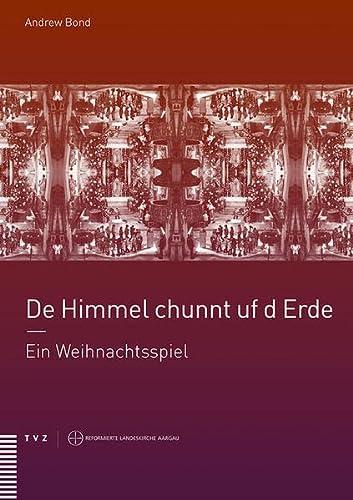 9783290178819: de Himmel Chunnt Uf D Erde: Ein Weihnachtsspiel (Reformierter Abendmahlsgottesdienst. Aargauer Jubilaumslitur) (German Edition)