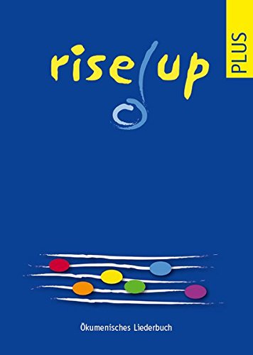 9783290179861: rise up ! Plus: Ökumenisches Liederbuch für junge Leute. Lieder und Texte für Gottesdienst, Unterricht und Jugendarbeit