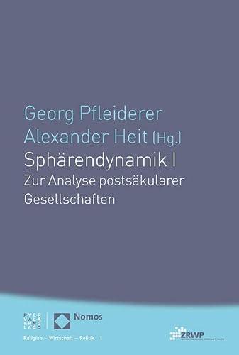 9783290220051: Sphärendynamik I: Zur Analyse postsäkularer Gesellschaften (Religion Wirtschaft Politik)