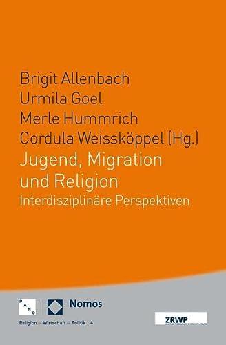 9783290220112: Jugend, Migration und Religion: interdisziplinäre Perspektiven (Religion Wirtschaft Politik)