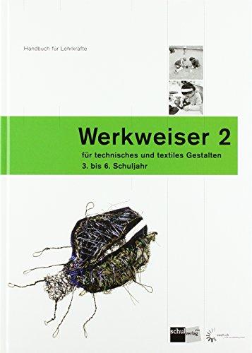 9783292000255: Werkweiser 2: Handbuch für Lehrpersonen für technisches und textiles Gestalten - 3. - 6. Schuljahr