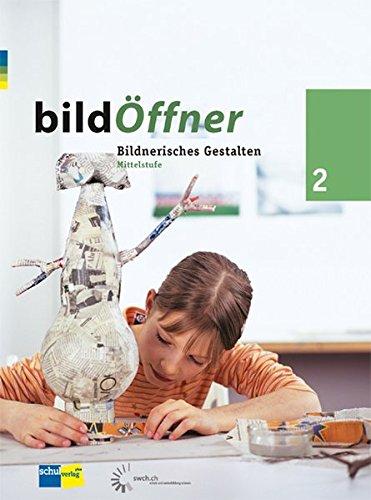9783292003768: bildÖffner 2: Handbuch für Lehrpersonen. Mittelstufe. Bildnerisches Gestalten