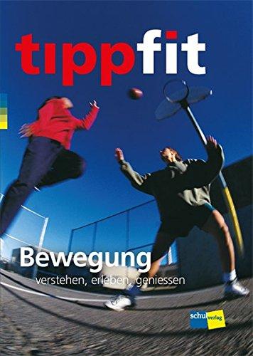 9783292004161: tippfit: Bewegung verstehen, erleben, geniessen