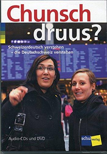 9783292005106: Chunsch druus?: Schweizerdeutsch verstehen Hörverstehensprogramm für Schweizerdialekte