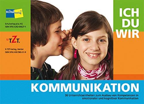 9783292006271: Ich - du - wir - Kommunikation: 36 Unterrichtseinheiten zum Ausbau von Kompetenzen in emotionaler und kognitiver Kommunikation