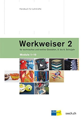 9783292006905: Werkweiser 2: Für technisches und textiles Gestalten, Module 1 - 10 by