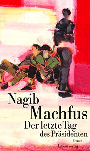 Der letzte Tag des Präsidenten: Machfus, Nagib, Naguib