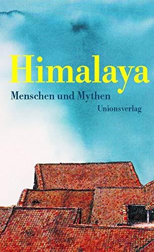 Himalaya. Menschen und Mythen.: Hrsg. von Grünfelder, Alice