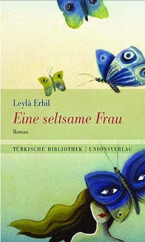 Eine seltsame Frau: Leyla Erbil