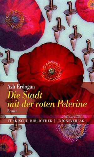 Die Stadt mit der roten Pelerine (9783293100107) by Asli Erdogan