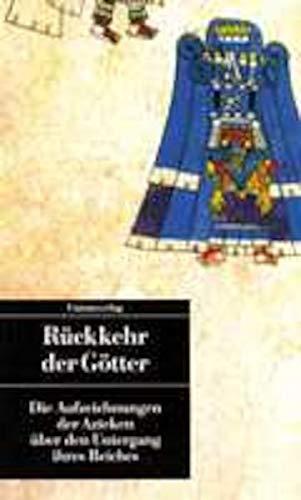 Rückkehr der Götter. Die Aufzeichnungen der Azteken: Rückkehr der Götter.