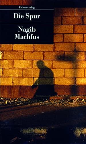 Die Spur. - Machfus, Nagib
