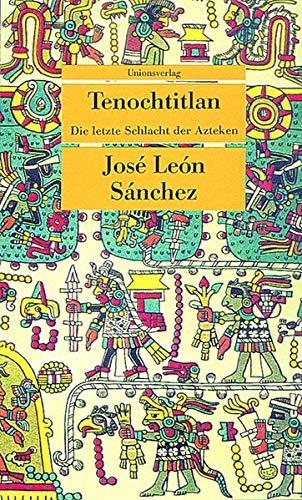 Tenochtitlan: Jose Leon Sanchez