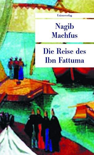 Die Reise des Ibn Fattuma: Roman (Unionsverlag Taschenbücher) - Machfus, Nagib und Doris Kilias