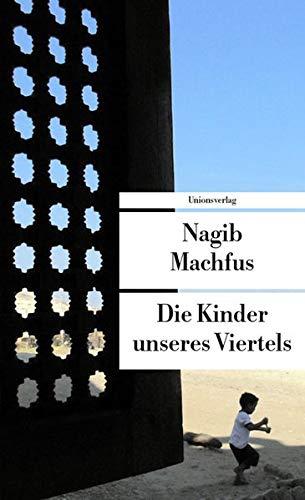 Die Kinder unseres Viertels - Machfus, Nagib und Doris Kilias