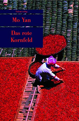 Das rote Kornfeld (Unionsverlag Taschenbücher): Mo, Yan: