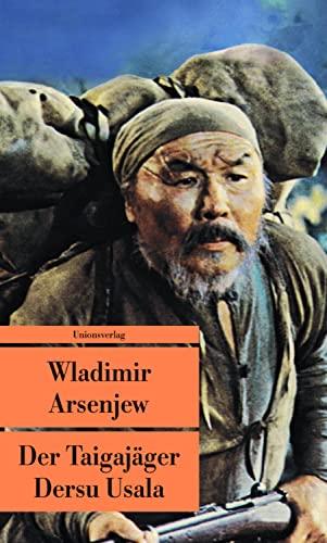 Der Taigajäger Dersu Usala (Paperback): Wladimir Arsenjew