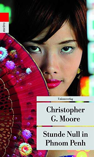 Stunde Null in Phnom Penh - Christopher G Moore