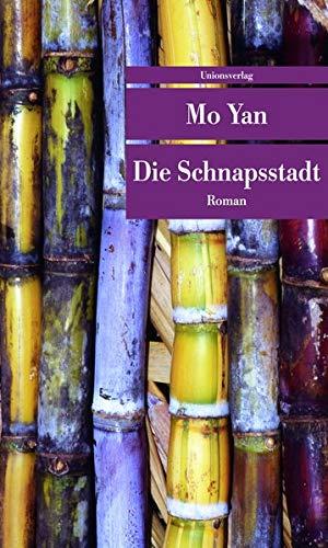 Die Schnapsstadt : Roman. Dt. von Peter: Mo, Yan