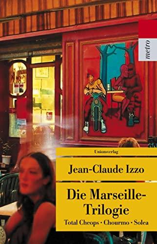 9783293205727: Die Marseille-Trilogie: Total Cheops, Chourmo, Solea: 572
