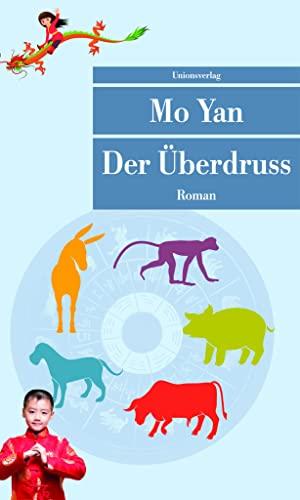 Der Überdruss : Roman. Aus dem Chines.: Mo, Yan