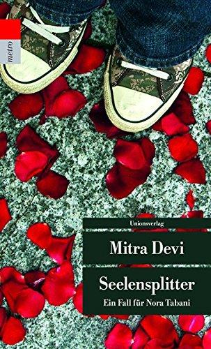 Seelensplitter : ein Fall für Nora Tabani ; Kriminalroman (aL5t) - Devi, Mitra