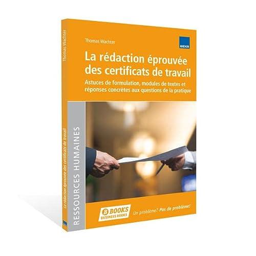 9783297020173: La r�daction �prouv�e des certificats de travail: Astuces de formulation, mod...