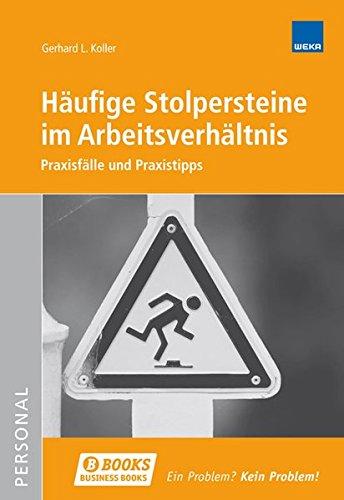 9783297020562: Häufige Stolpersteine im Arbeitsrecht: Praxisfälle und Praxistipps by Koller,...