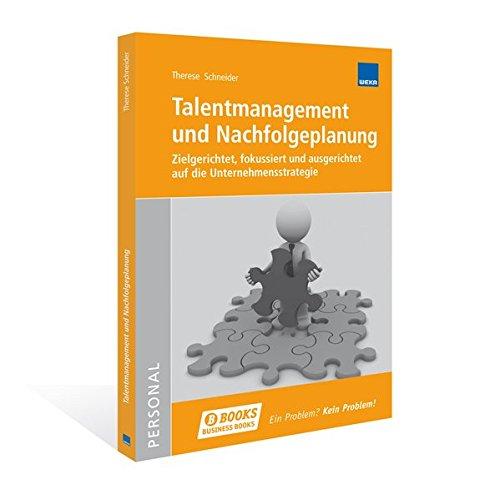 9783297020760: Talentmanagement und Nachfolgeplanung: Zielgerichtet, fokussiert und ausgerichtet auf die Unternehmensstrategie