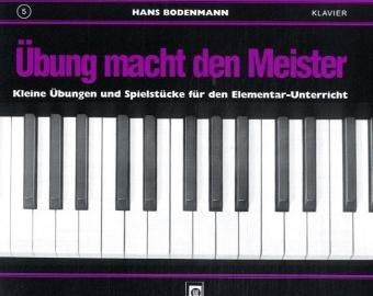 Übung macht den Meister. Bd.5: Hans Bodenmann