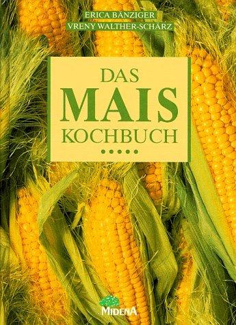 9783310003114: Das Mais-Kochbuch