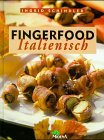 Fingerfood - italienisch.: Schindler, Ingrid, Evelyn