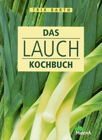 9783310003299: Das Lauch-Kochbuch