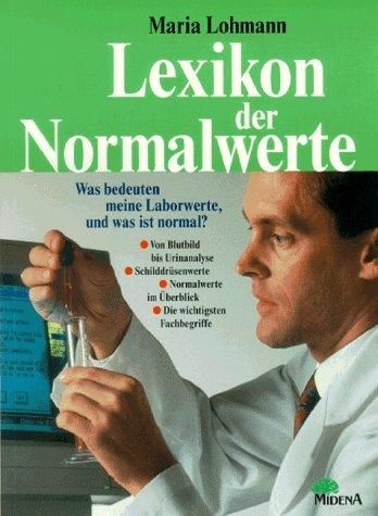 9783310004401: Lexikon der Normalwerte. Was bedeuten meine Laborwerte, und was ist normal