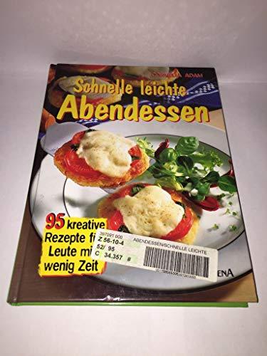 9783310004531: Schnelle leichte Abendessen : 95 kreative Rezepte für Leute mit wenig Zeit