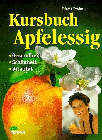 9783310005521: Kursbuch Apfelessig, m. 1 Probierflasche by Frohn, Birgit