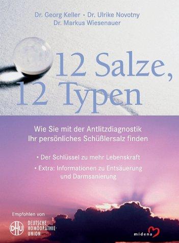 9783310007983: 12 Salze - 12 Typen. Wie Sie Ihr persönliches Schüsslersalz finden.