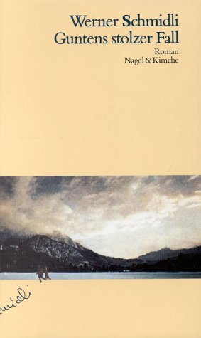 9783312001477: Guntens stolzer Fall: Roman [Paperback] by Schmidli, Werner