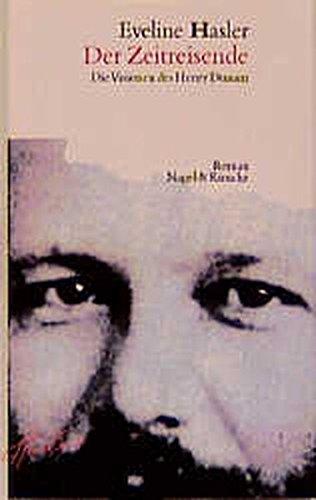 9783312001996: Der Zeitreisende: Die Visionen des Henry Dunant : Roman