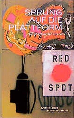 Sprung auf die Plattform: Junge Schweizer Literatur.: Nagel, Renate und
