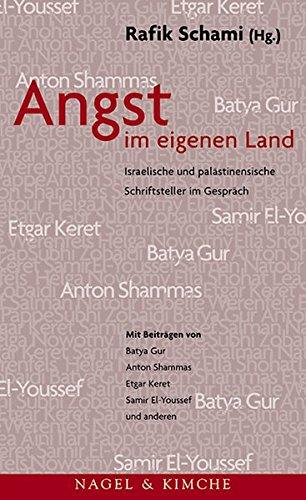 Angst im eigenen Land. Israelische und palästinensiche Schriftsteller im Gespräch. (9783312002818) by Batya Gur; Anton Shammas; Etgar Keret; Rafik Schami