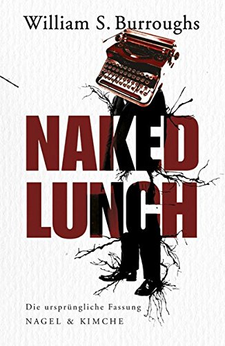 9783312004270: Naked Lunch: Die urspr�ngliche Fassung