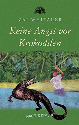 Keine Angst vor Krokodilen. Eine Geschichte aus Indien. ( Ab 10 J.). (3312005213) by Zai Whitaker