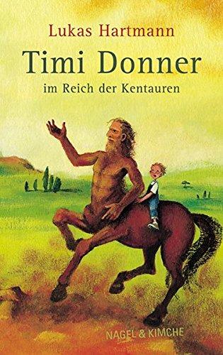 9783312009039: Timi Donner im Reich der Kentauren. ( Ab 10 Jahren).