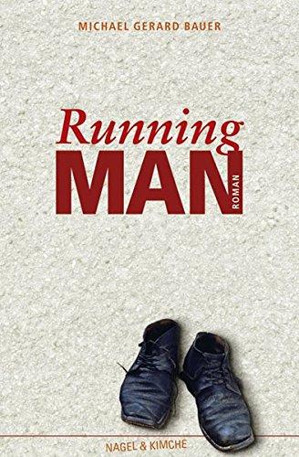 Running Man Michael G. Bauer and Birgitt Kollmann: Bauer, Michael Gerard